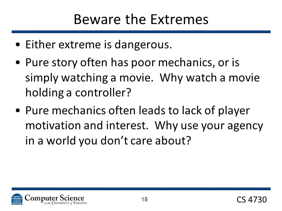 CS 4730 Beware the Extremes Either extreme is dangerous.