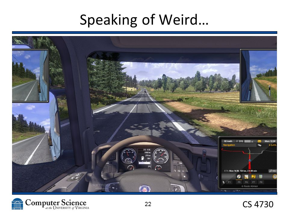 CS 4730 Speaking of Weird… 22