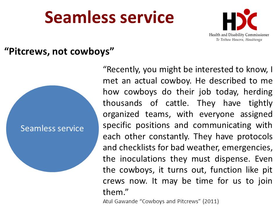 Seamless service Recently, you might be interested to know, I met an actual cowboy.
