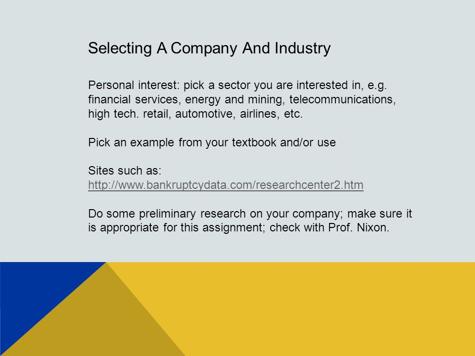 Selecting A Company And Industry Personal interest: pick a sector you are interested in, e.g.