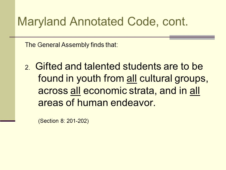 Maryland Annotated Code, cont. The General Assembly finds that: 2.