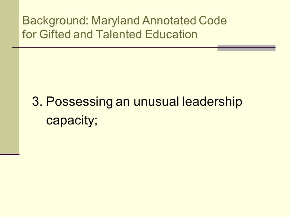 Background: Maryland Annotated Code for Gifted and Talented Education 3.