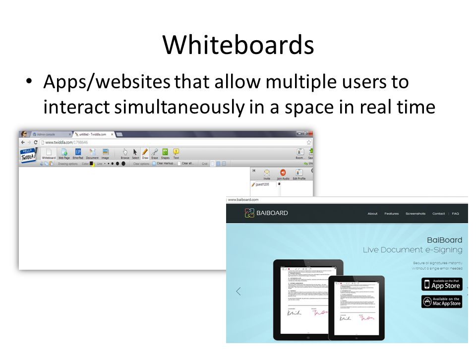 Whiteboards Apps/websites that allow multiple users to interact simultaneously in a space in real time