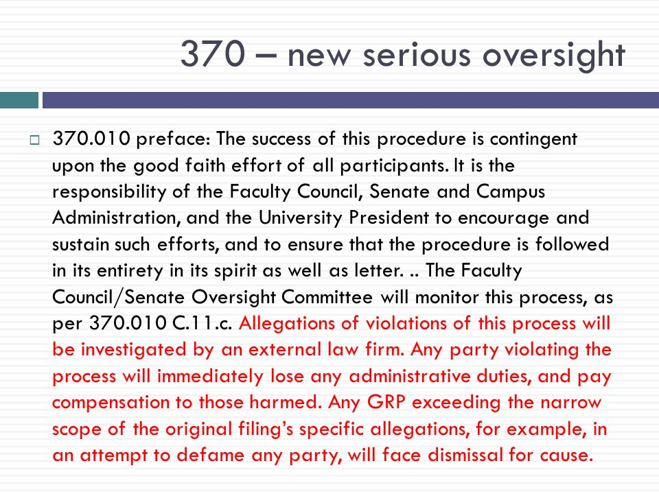 370 – new serious oversight  370.010 preface: The success of this procedure is contingent upon the good faith effort of all participants.