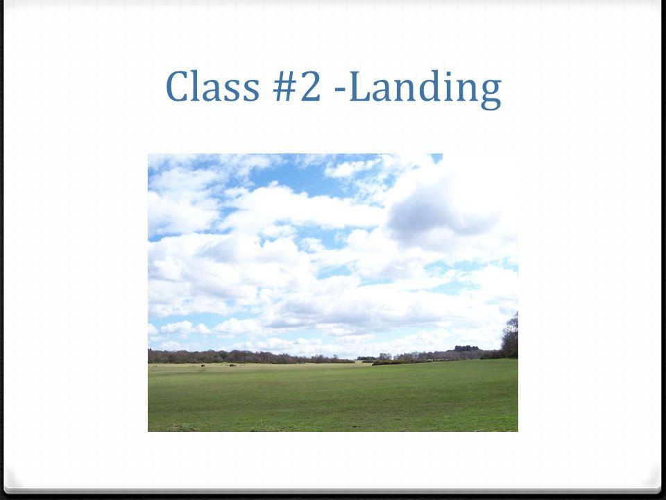 Class #2 -Landing