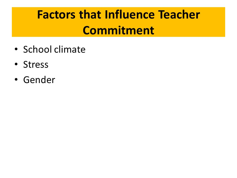 Factors that Influence Teacher Commitment School climate Stress Gender