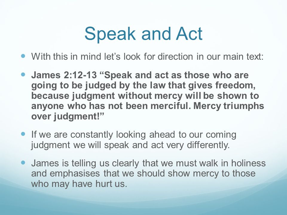 Speak and Act Many people have hurt us in life, and that is our test.
