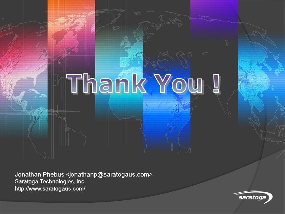 Jonathan Phebus Saratoga Technologies, Inc. http://www.saratogaus.com/