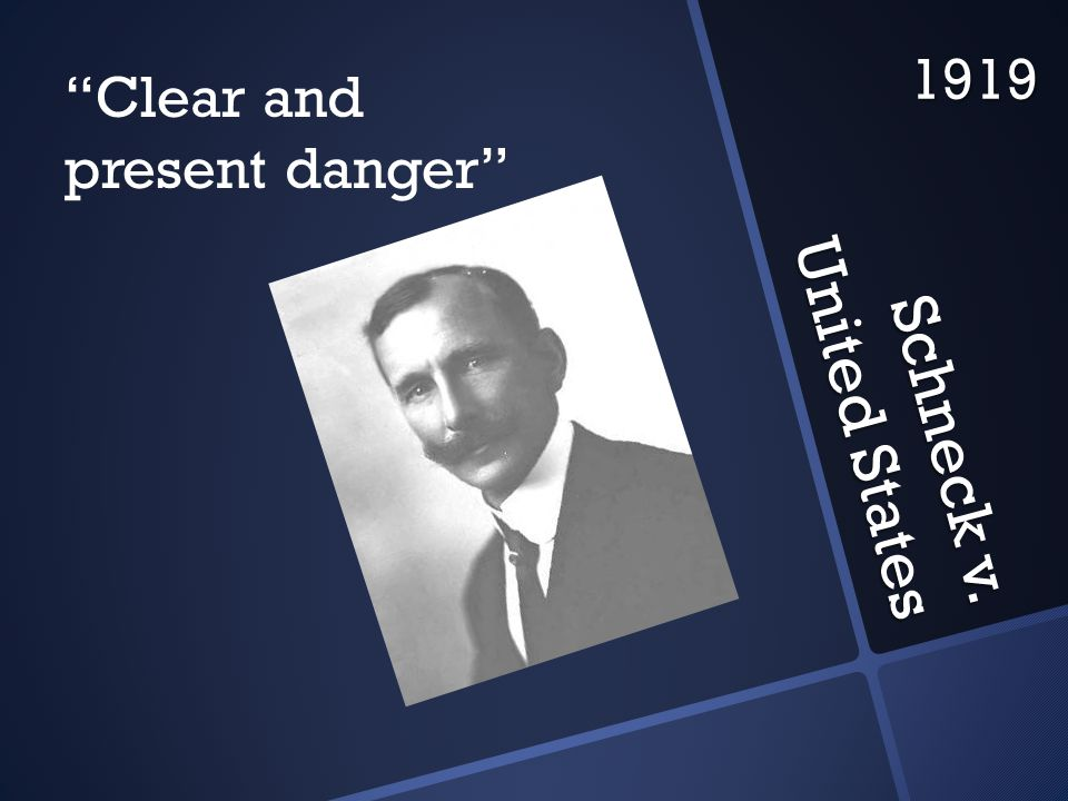 Schneck v. United States 1919 Clear and present danger