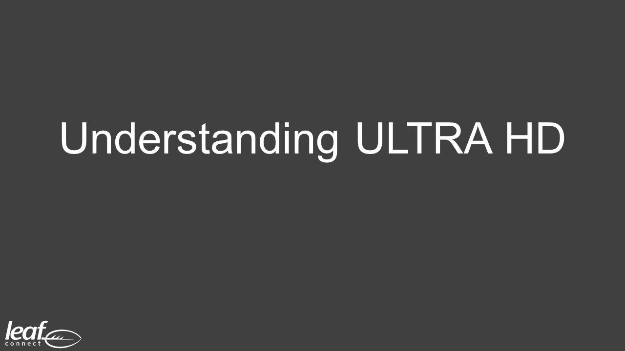Understanding ULTRA HD