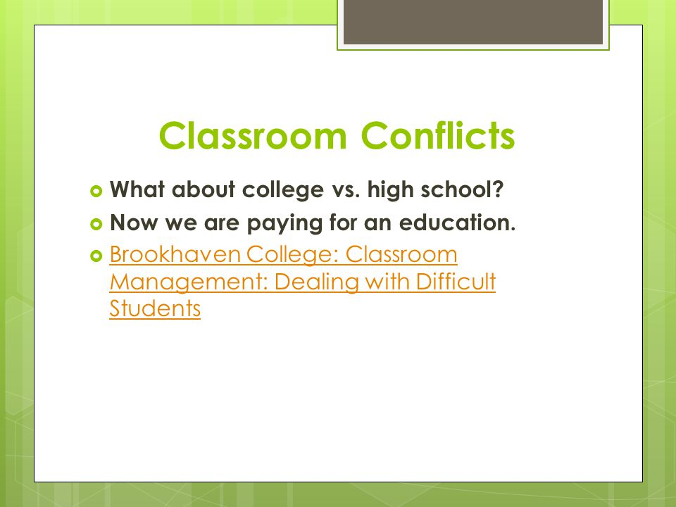 Classroom Conflicts  What about college vs. high school.
