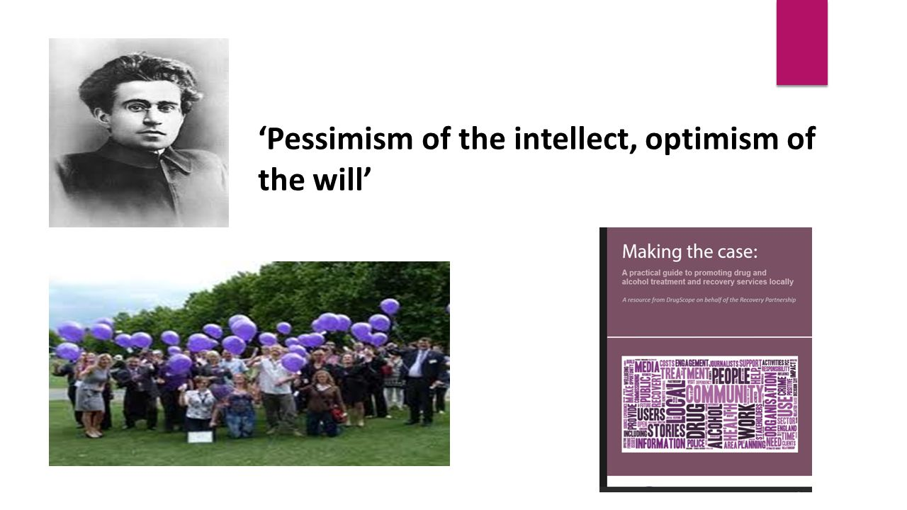 'Pessimism of the intellect, optimism of the will'