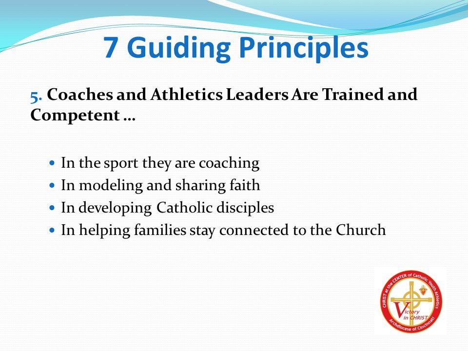 7 Guiding Principles 5.