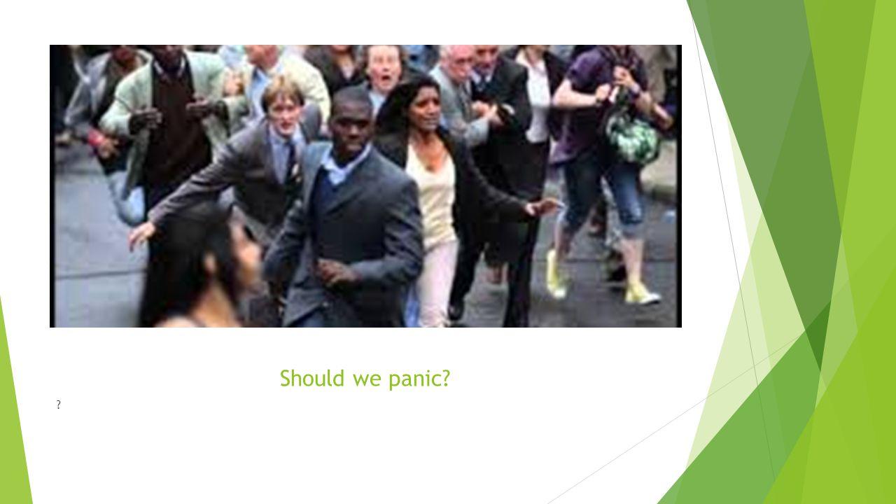 Should we panic? ?