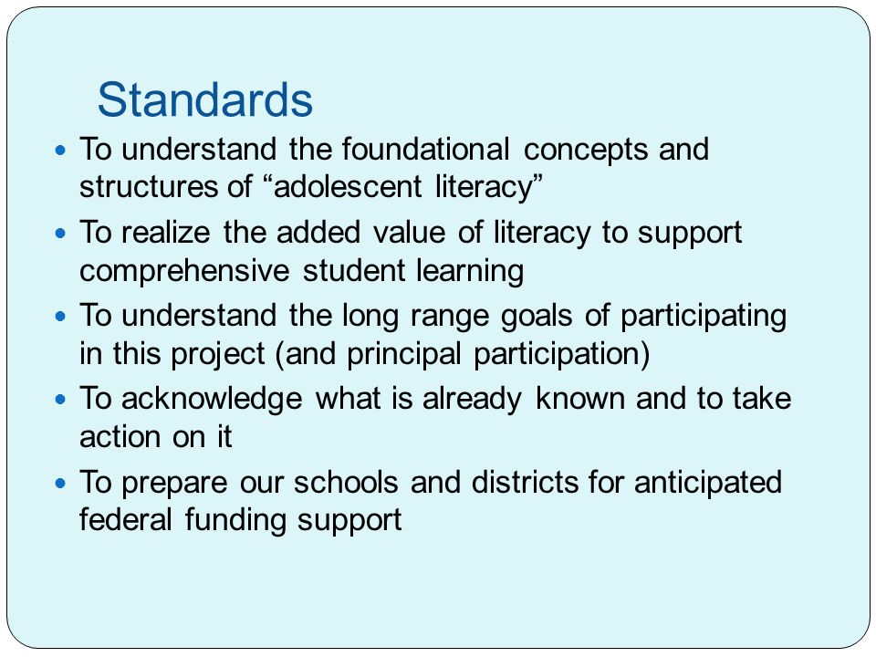 "Standards To understand the foundational concepts and structures of ""adolescent literacy"" To realize the added value of literacy to support comprehens"