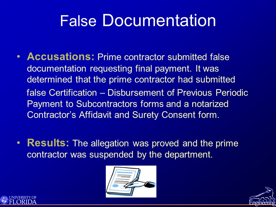 False Documentation Accusations: Prime contractor submitted false documentation requesting final payment.