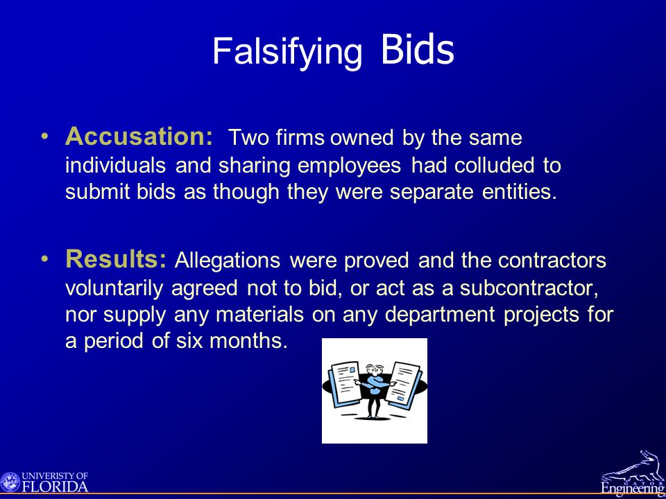 Falsifying Bids Accusation: Two firms owned by the same individuals and sharing employees had colluded to submit bids as though they were separate entities.