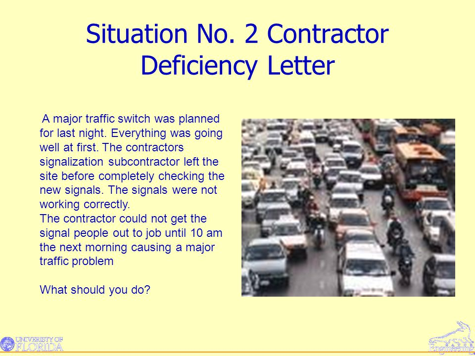 Situation No. 2 Contractor Deficiency Letter A major traffic switch was planned for last night.