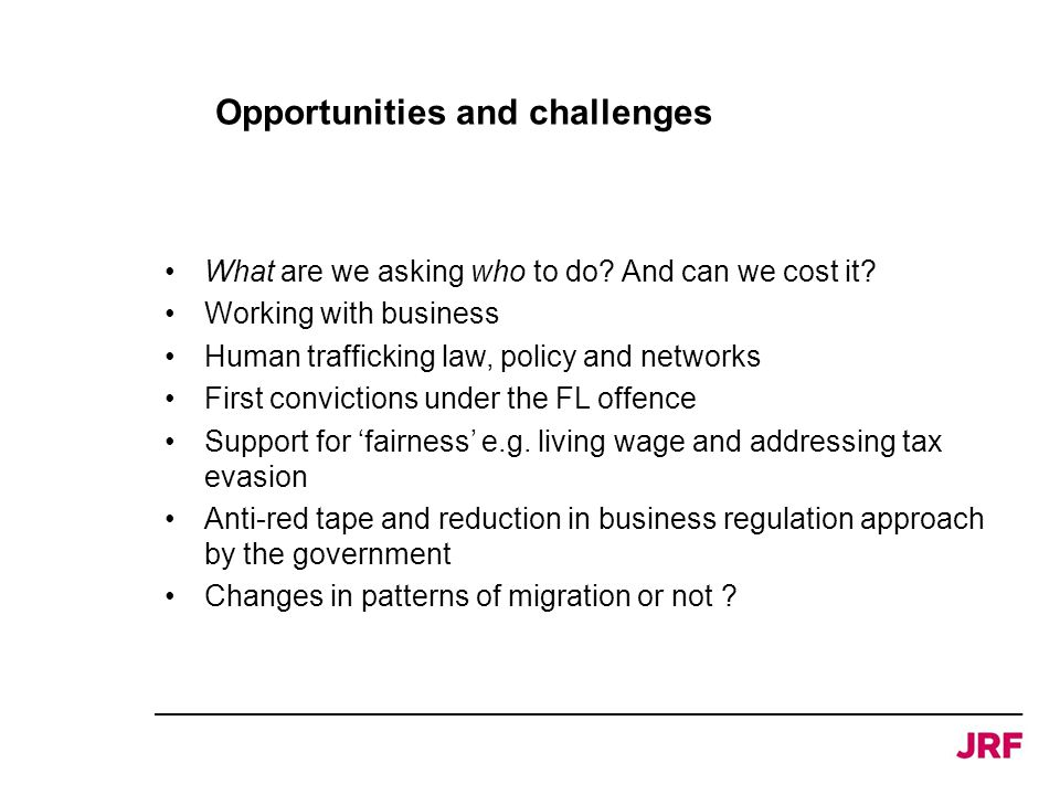 Opportunities and challenges What are we asking who to do.
