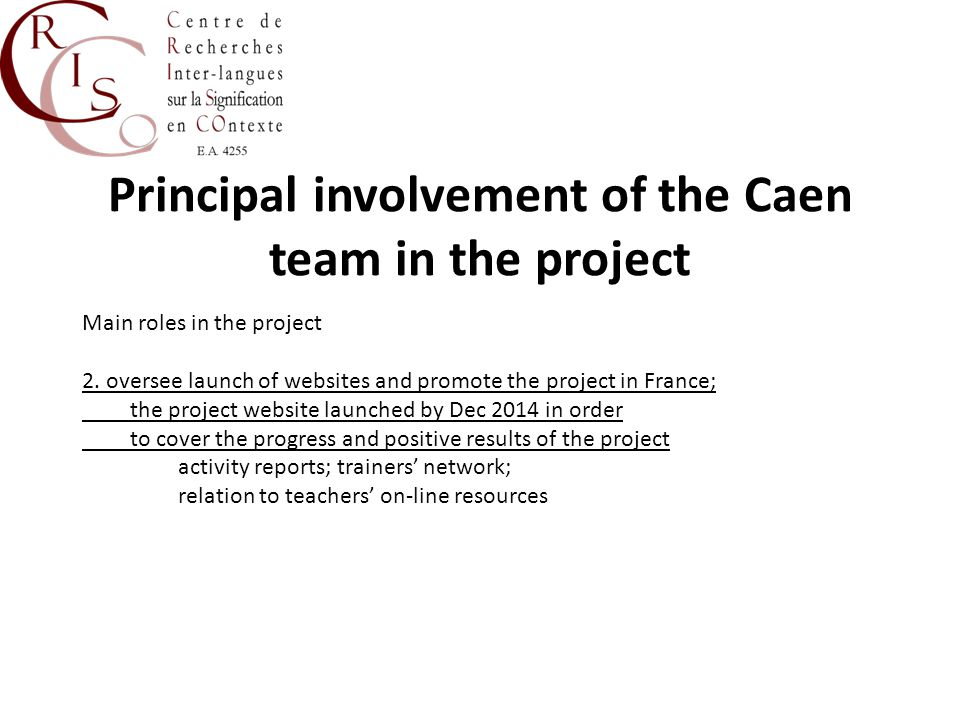 Principal involvement of the Caen team in the project Main roles in the project 3.