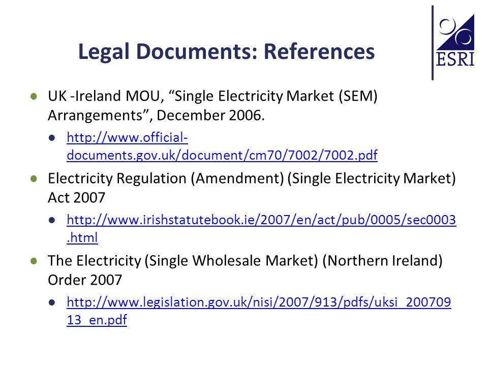 "Legal Documents: References UK -Ireland MOU, ""Single Electricity Market (SEM) Arrangements"", December 2006. http://www.official- documents.gov.uk/docu"