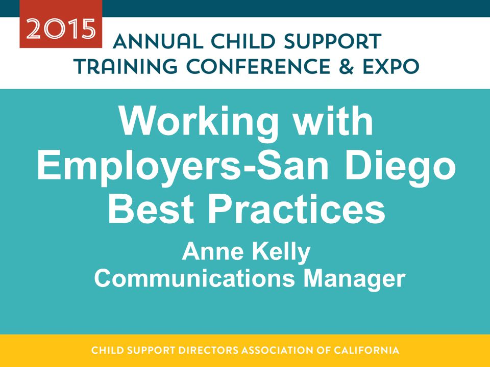 Working with Employers-San Diego Best Practices Anne Kelly Communications Manager