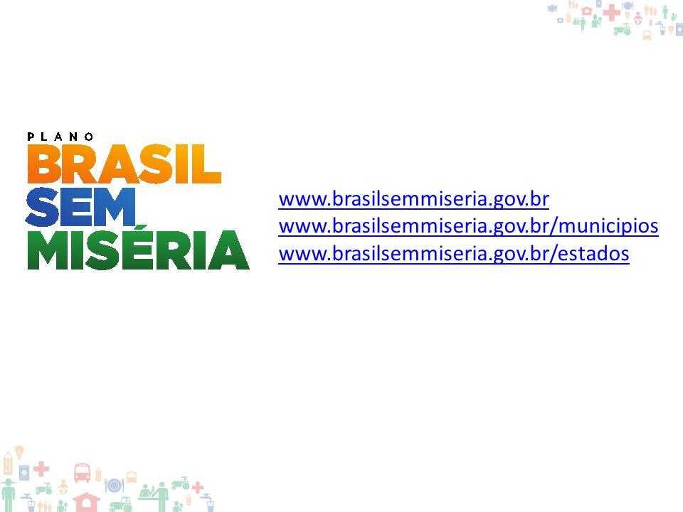 www.brasilsemmiseria.gov.br www.brasilsemmiseria.gov.br/municipios www.brasilsemmiseria.gov.br/estados