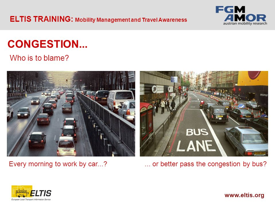 ELTIS TRAINING: Mobility Management and Travel Awareness www.eltis.org Every morning to work by car... ...