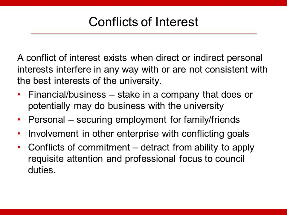 Conflicts of Interest: KING III Personal interests (of self or close associates) should not take precedence over the interests of the university.
