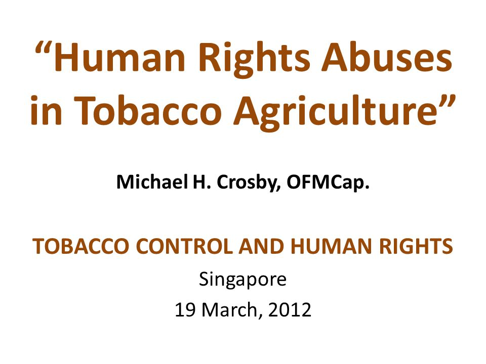 Human Rights Abuses in Tobacco Agriculture Michael H.