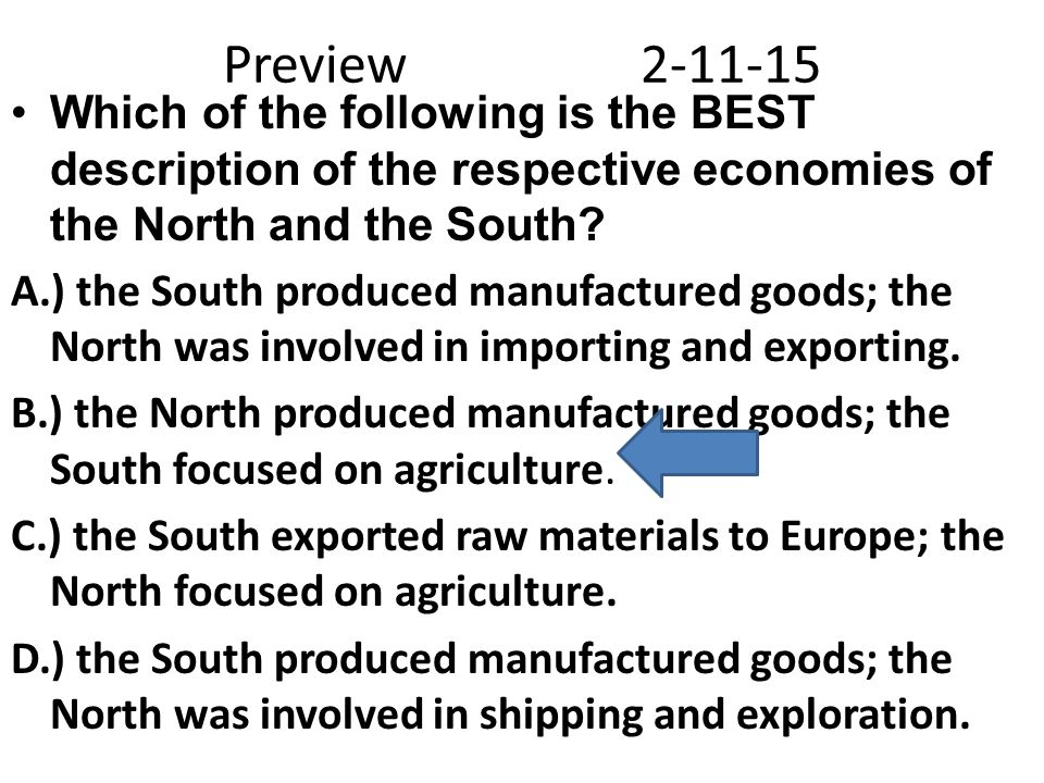 Preview2-11-15 Which of the following is the BEST description of the respective economies of the North and the South.