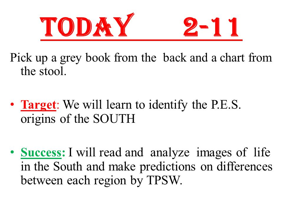 Today 2-11 Pick up a grey book from the back and a chart from the stool.