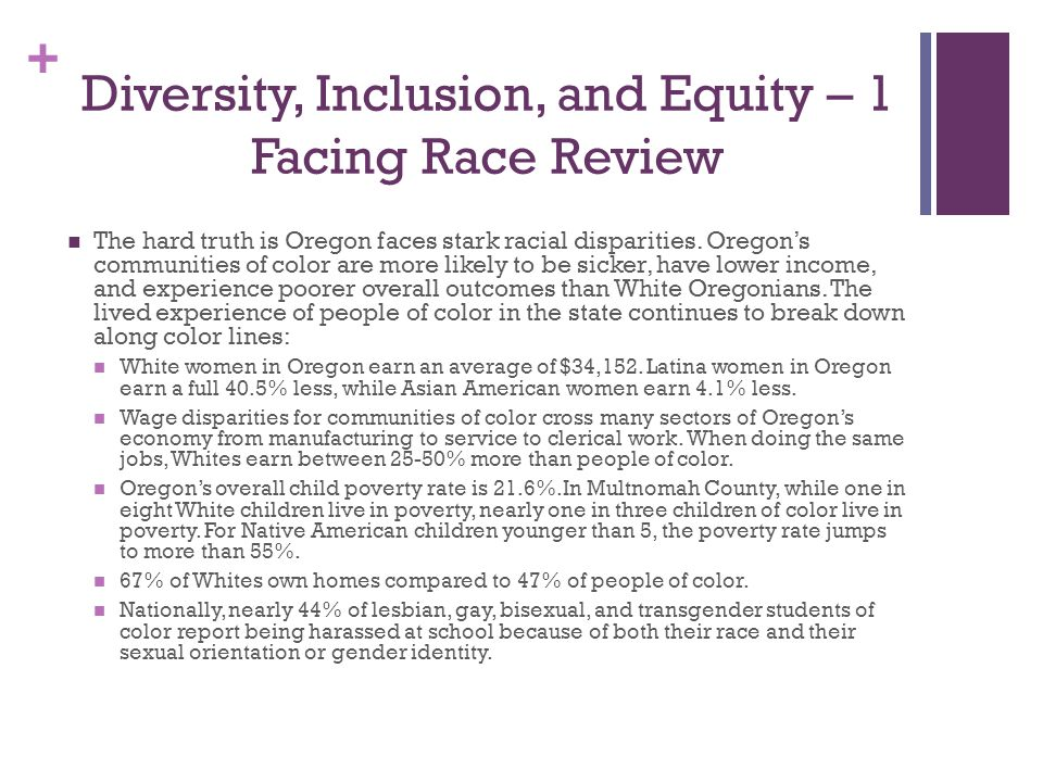 + Diversity, Inclusion, and Equity – 1 Facing Race Review The hard truth is Oregon faces stark racial disparities.