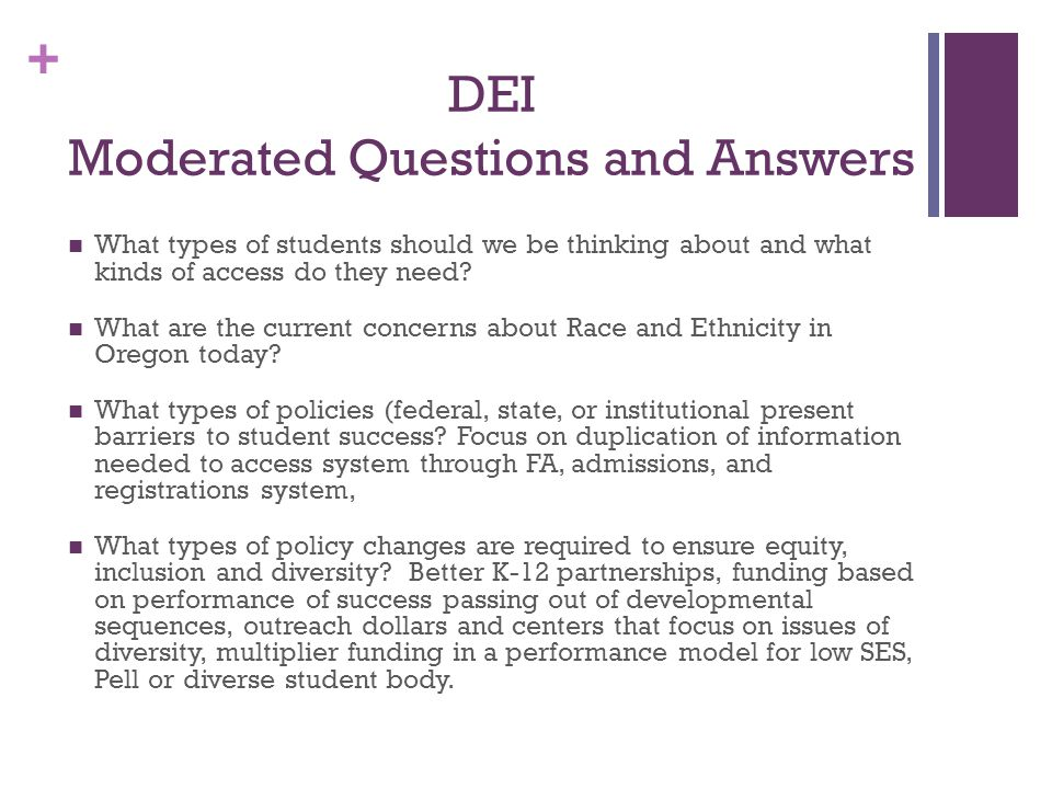 + DEI Moderated Questions and Answers What types of students should we be thinking about and what kinds of access do they need.
