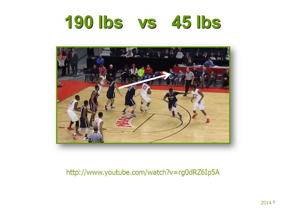 190 lbs vs 45 lbs 2014 © http://www.youtube.com/watch v=rg0dRZ6Ip5A