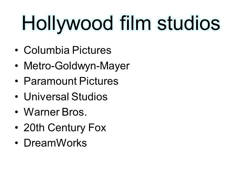 Columbia Pictures Metro-Goldwyn-Mayer Paramount Pictures Universal Studios Warner Bros. 20th Century Fox DreamWorks
