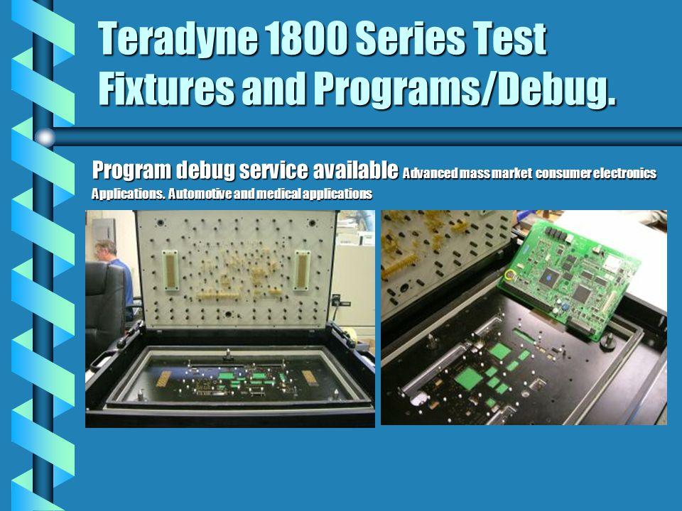Teradyne 1800 Series Test Fixtures and Programs/Debug.