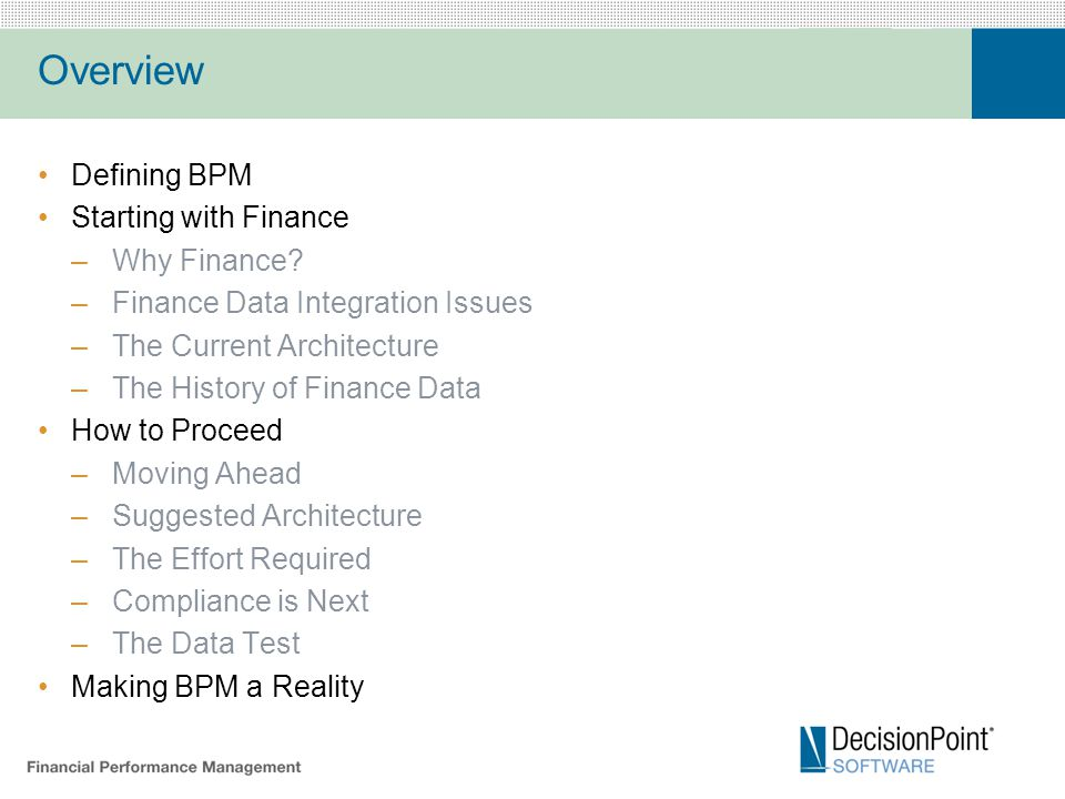 Overview Defining BPM Starting with Finance –Why Finance.