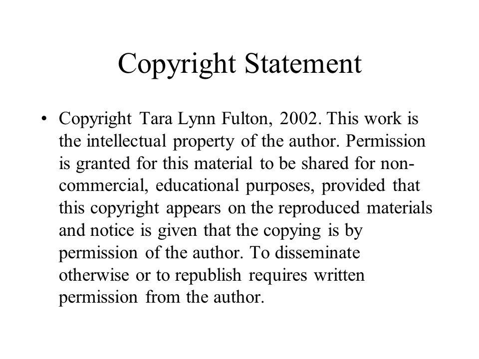 Copyright Statement Copyright Tara Lynn Fulton, 2002.