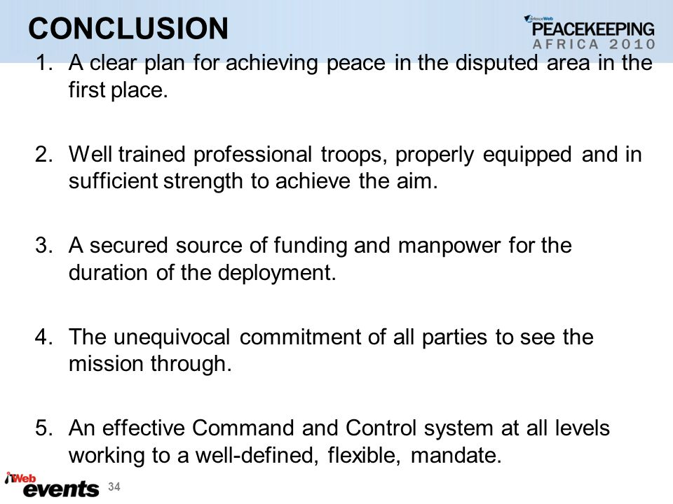 34 CONCLUSION 1.A clear plan for achieving peace in the disputed area in the first place.