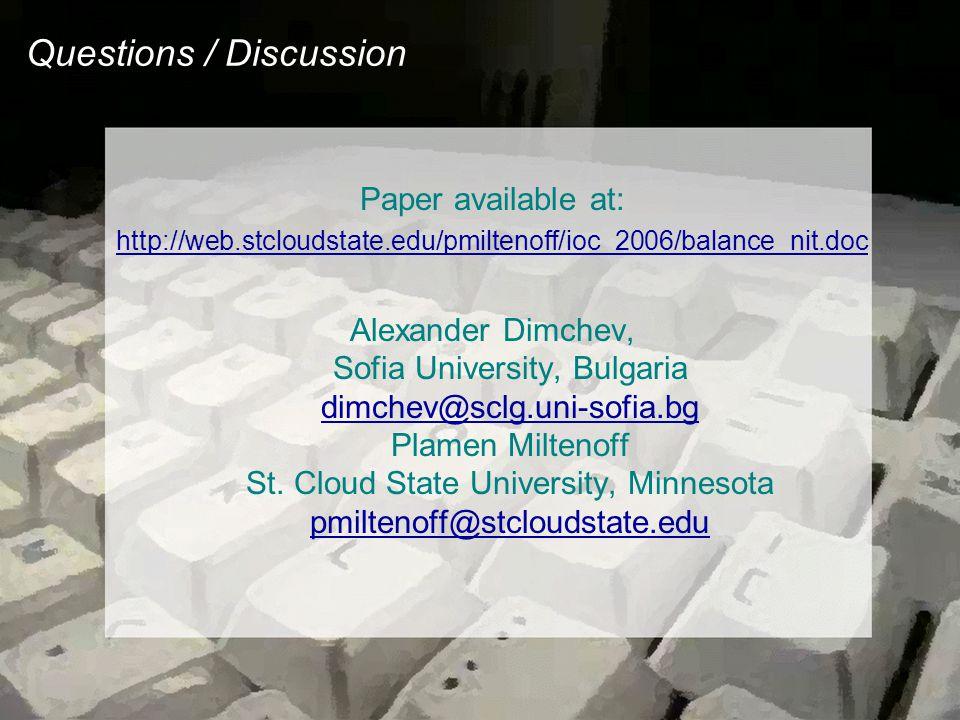Questions / Discussion Paper available at: http://web.stcloudstate.edu/pmiltenoff/ioc_2006/balance_nit.doc Alexander Dimchev, Sofia University, Bulgaria dimchev@sclg.uni-sofia.bg Plamen Miltenoff St.