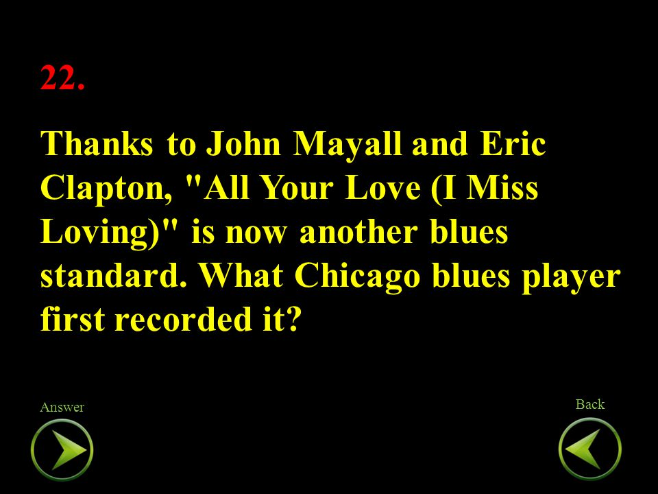 22. Thanks to John Mayall and Eric Clapton,