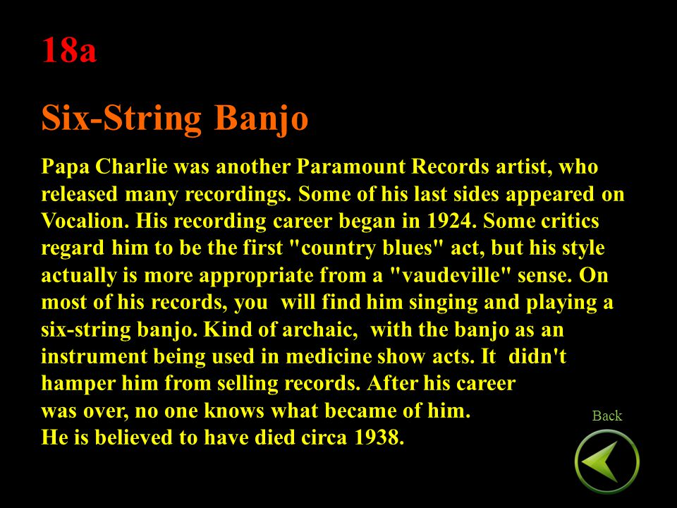 18a Six-String Banjo Papa Charlie was another Paramount Records artist, who released many recordings.