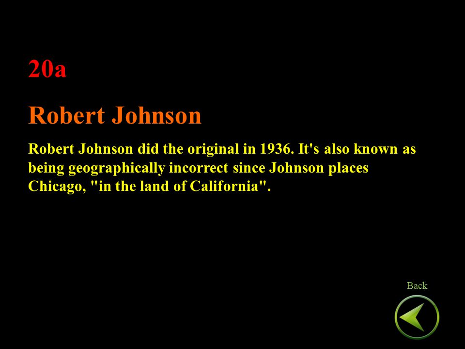 20a Robert Johnson Robert Johnson did the original in 1936.