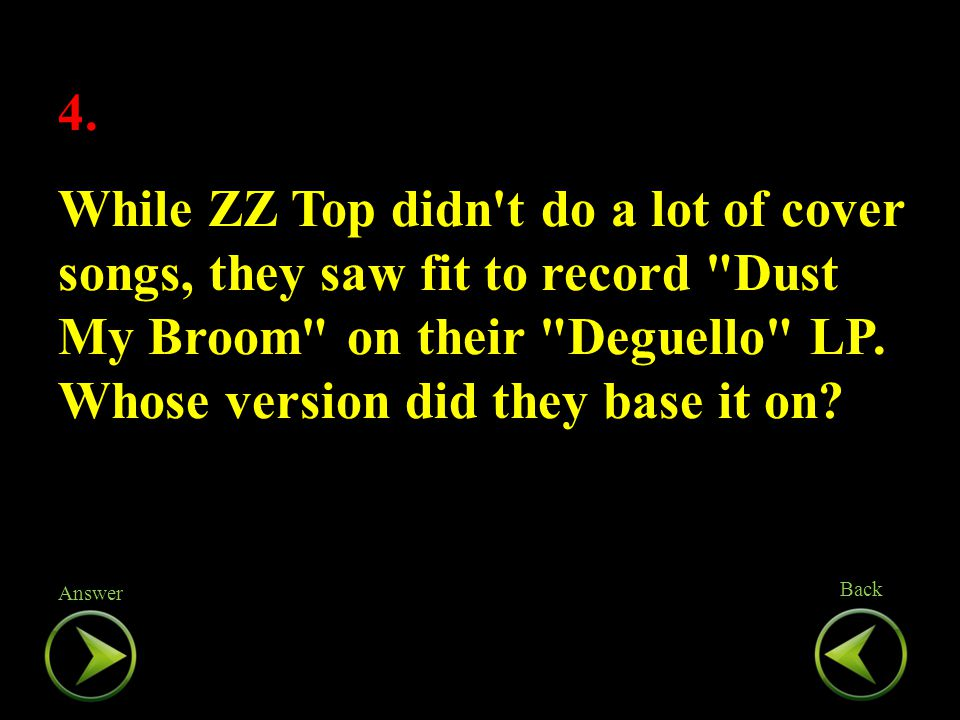 4. While ZZ Top didn't do a lot of cover songs, they saw fit to record