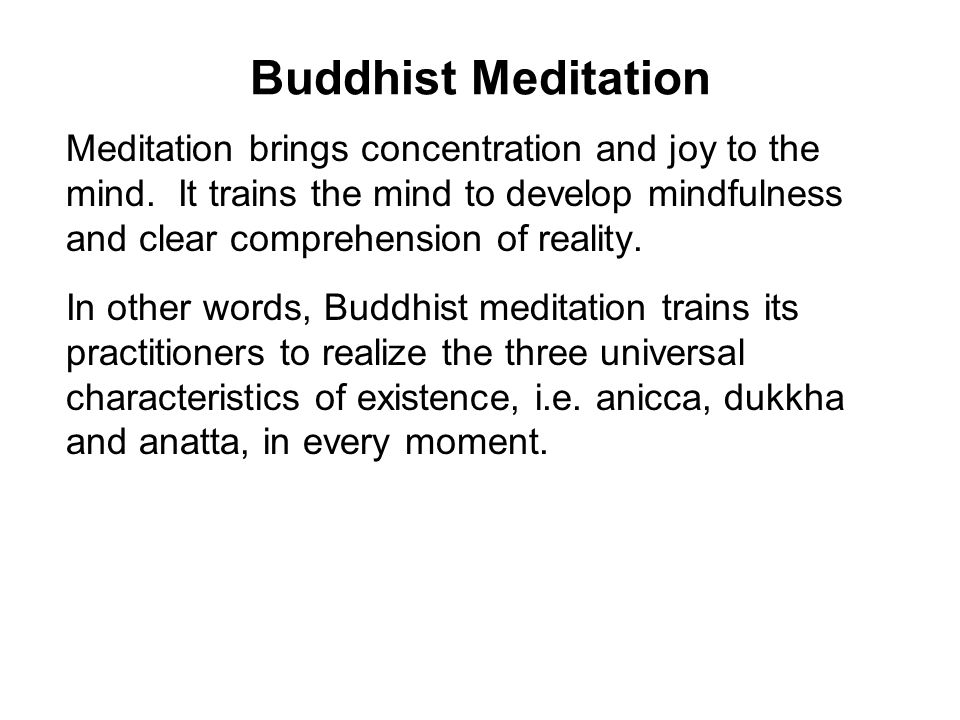 Buddhist Meditation Through the meditative development of calm abiding, one is able to suppress the obscuring Five Hindrances.
