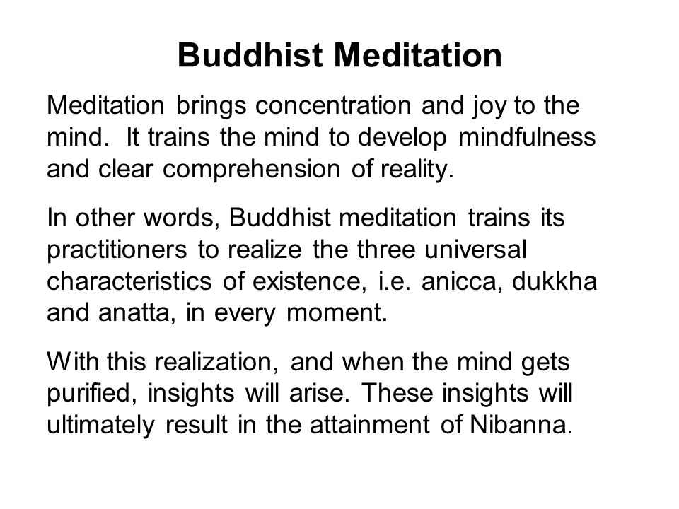 Buddhist Meditation Meditation brings concentration and joy to the mind.