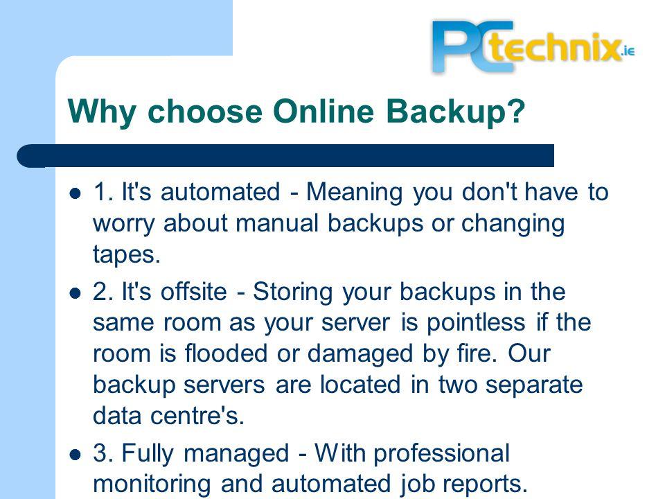 Why choose Online Backup. 1.