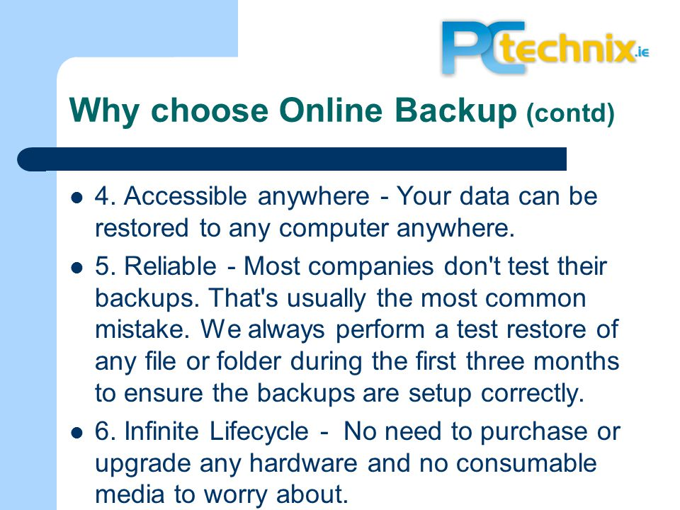 Why choose Online Backup (contd) 4.
