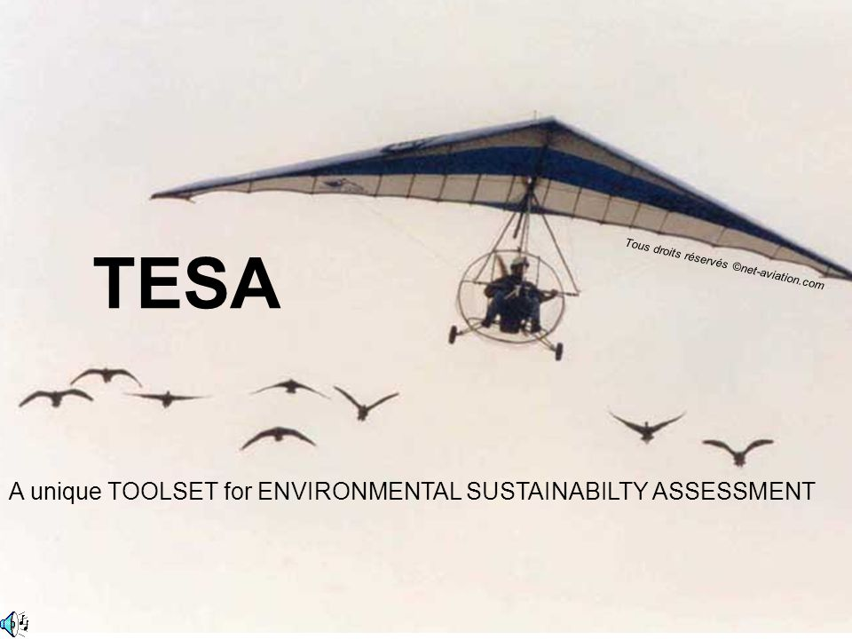 TESA A unique TOOLSET for ENVIRONMENTAL SUSTAINABILTY ASSESSMENT Tous droits réservés ©net-aviation.com Developed by EUROCONTROL Experimental Centre